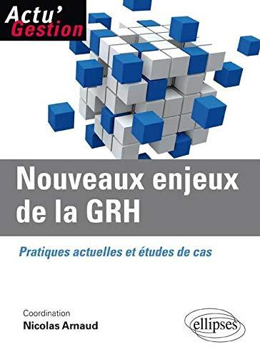 9782729883430: Nouveaux enjeux de la GRH : Pratiques actuelles et études de cas