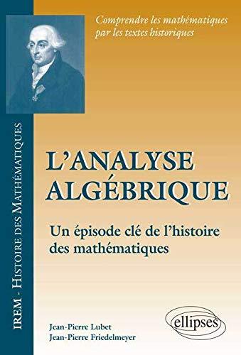9782729883942: L'Analyse Alg�brique un �pisode Cl� de l'Histoire des Math�matiques