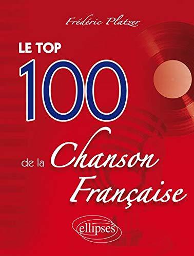 9782729884505: Le Top 100 de la Chanson Française