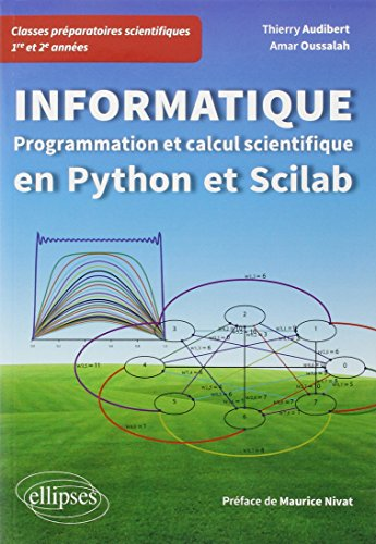 9782729884710: Informatique : programmation et calcul scientifique en Python et Scilab : Classes préparatoires scientifiques 1re et 2e années