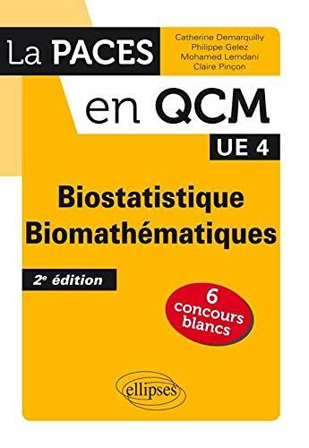 9782729884734: Biostatistique Biomathématiques UE4 La PACES en QCM 6 Concours Blancs