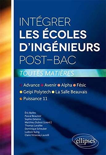 9782729884758: Int�grer les �coles d'Ing�nieurs Post-Bac Toutes Mati�res Advance Avenir Alpha F�sic Geipi Polytech La Salle Beauvais Puissance 11