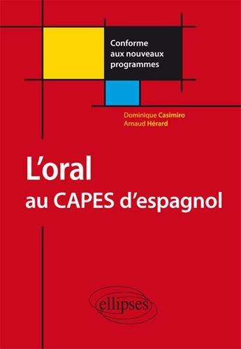 9782729884819: L'oral au Capes d'espagnol : Conforme aux nouvelles épreuves