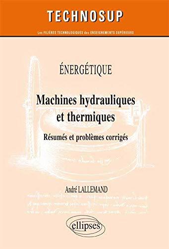 9782729885274: Machines hydrauliques et thermiques : Résumés et problèmes corrigés, niveau C