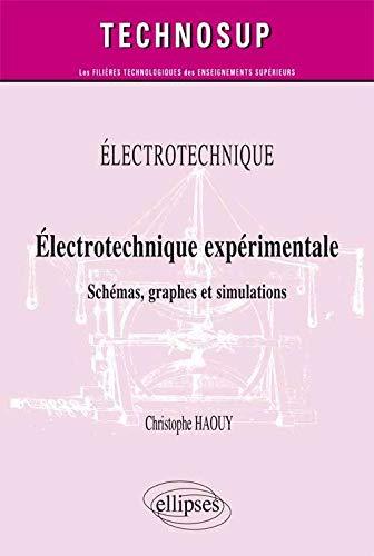 9782729885304: Électrotechnique expérimentale : Schémas, graphes et simulations avec Psimdemo, niveau B