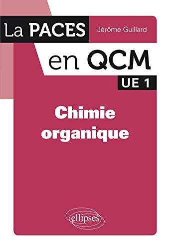 9782729885397: Chimie Organique la PACES en QCM UE1