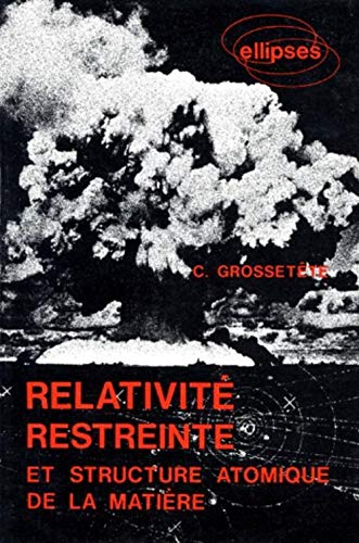RELATIVITE RESTREINTE ET STRUCTURE ATOMIQUE DE LA: GROSSETETE C.