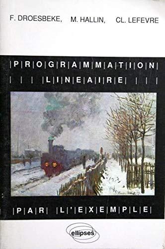 9782729886011: La programmation linéaire par l'exemple, cours