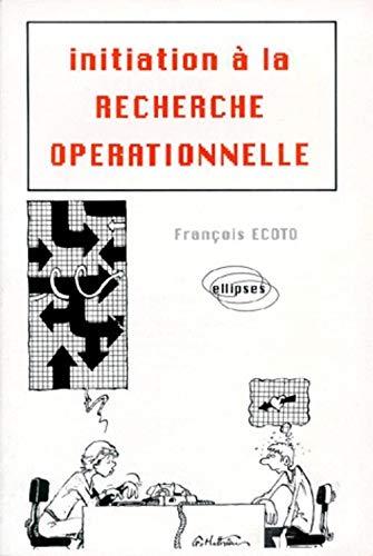 9782729886066: Initiation à la recherche opérationnelle : Cours