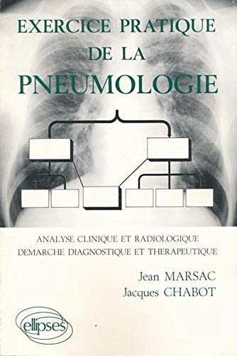 Exercice pratique de la pneumologie analyse clinique et radiologique diagnostic et therapeutique (French Edition) (2729886362) by [???]