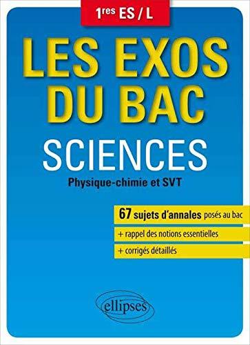 9782729886752: Les Exos du Bac Sciences Physique-Chimie et SVT 1res ES/L