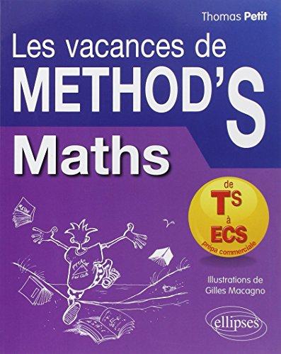 9782729886943: Les Vacances de Method'S Maths de la Terminale S aux Prépas Commerciales ECS- Cahier de vacances