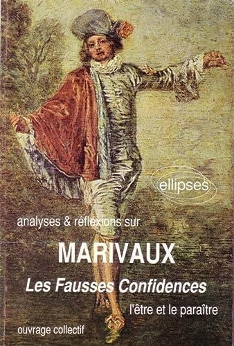 9782729887407: Marivaux les fausses confidences l'être et le paraitre (Analyses & reflexions sur.)