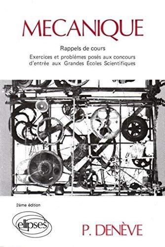 9782729887513: Mécanique : Rappels de cours, exercices et problèmes posés aux concours d'entrée aux grandes écoles scientifiques