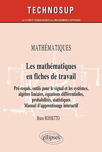 9782729887858: Les Mathématiques en Fiches de Travail Pré-Requis Outils pour le Signal et les Systèmes Niveau B