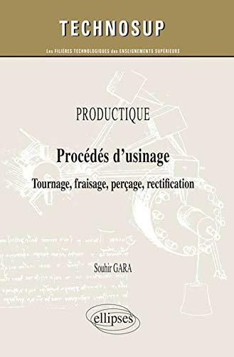 9782729887865: Productique Procédés d'Usinage Tournage Fraisage Perçage Rectification Niveau A