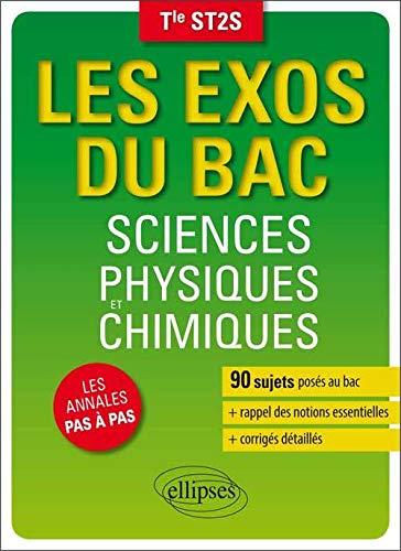 9782729887957: Les Exos du Bac Sciences Physiques et Chimiques Terminale ST2S