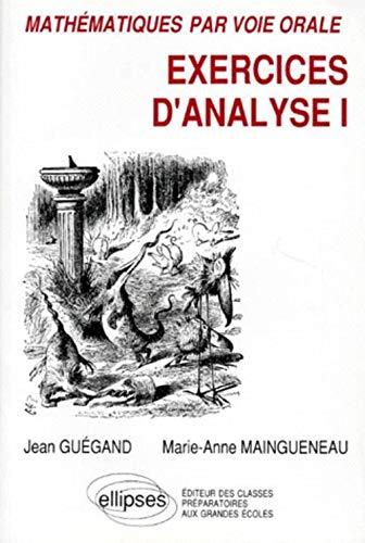 Mathematiques par voie orale exercices d'analyse I: Jean Gu?gand Maingueneau