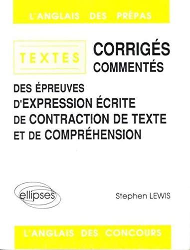 9782729889029: Textes corrigés commentés des épreuves de contraction de texte Tome 1 : Textes corrigés commentés, expression écrite, contraction de texte, compréhension de texte 1984-1988 (Lang. Prep. Lang. Co)