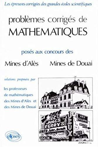 9782729889104: Problemes corriges de mathematiques mines ales douai 1984-1988 (French Edition)