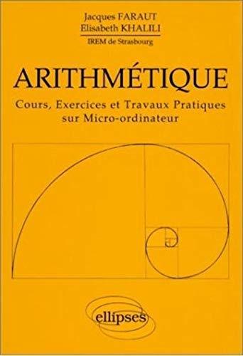 9782729890124: Arithmétique: Cours, exercices et travaux pratiques sur micro-ordinateur