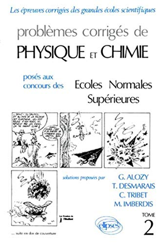 9782729891114: Physique/Chimie ENS 84/89, tome 2. Probl�mes corrig�s