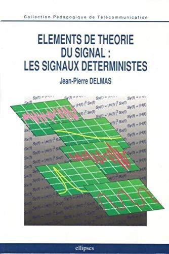 9782729891428: El�ments de th�orie du signal: Les signaux d�terministes