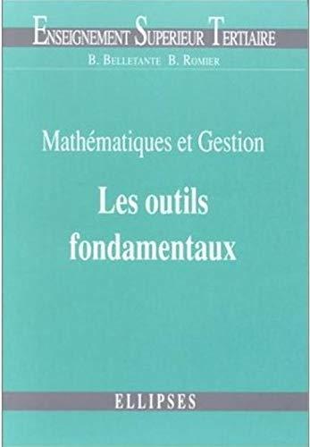 9782729891633: Mathématiques et gestion: Les outils fondamentaux