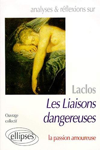 9782729891718: Analyses et r�flexions sur Laclos, Les liaisons dangereuses