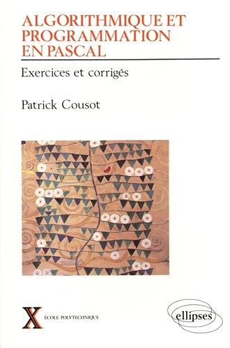 9782729892081: Algorithmique et programmation en Pascal: Exercices et corrigés