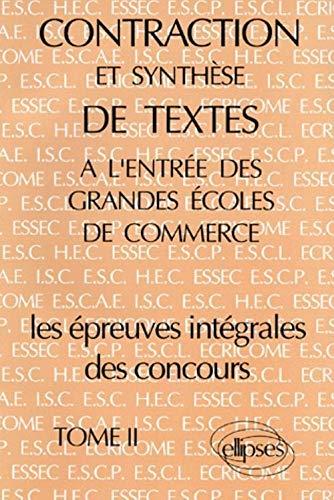 9782729892234: Les Epreuves intégrales des concours, tome 2 : Contraction et Synthèse de textes à l'entrée des grandes écoles de commerce