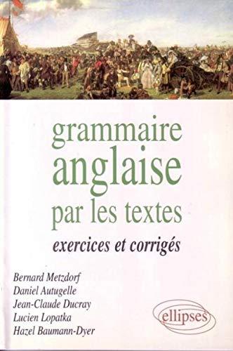 LA GRAMMAIRE ANGLAISE PAR LES TEXTES: METZDORF, BERNARD