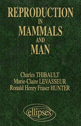 Reproduction in mammals and man: Thibault