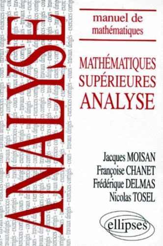9782729893576: MATHEMATIQUES SUPERIEURES. Analyse (Manuel de mathématiques)
