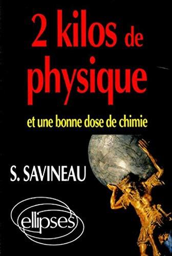 2 kilos de physique et une bonne: Savineau