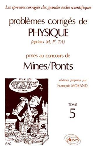 9782729894214: Problèmes corrigés de physique, options M, P', TA, posés au concours de Mines-Ponts