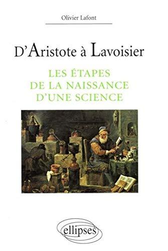 9782729894917: D'Aristote à Lavoisier: Les étapes de la naissance d'une science