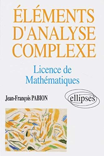 9782729895006: Eléments d'analyse complexe: Licence de mathématiques