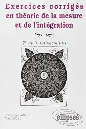 9782729895501: Exercices corrigés en théorie de la mesure et de l'intégration