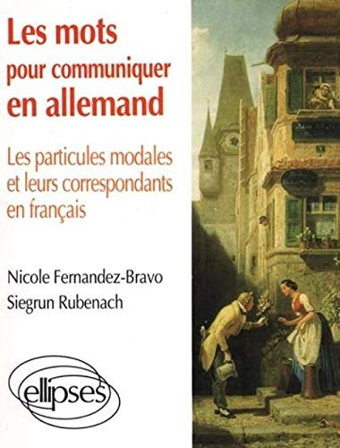 9782729895785: Les mots pour communiquer en allemand: Les particules modales et leurs correspondants français