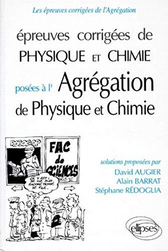 9782729896317: Epreuves corrigées de physique chimie a l'agregation de physique (1991-1995) chimie (1993-1995) (French Edition)