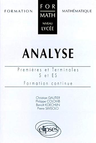 9782729896997: Analyse: Premières et terminales S et ES, formation continue