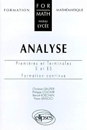 Analyse: Premières et terminales S et ES,: Philippe Colomb; Christian