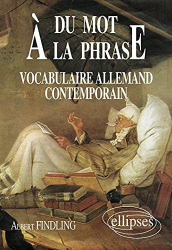 9782729897093: Du Mot à la Phrase: Vocabulaire Allemand Contemporain