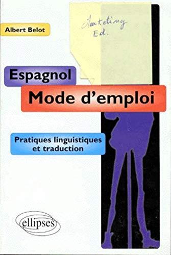 9782729897215: Espagnol mode d'emploi: Pratiques linguistiques et traduction