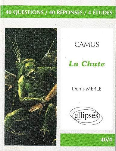 9782729897857: Camus, La Chute: 40 questions, 40 réponses, 4 études