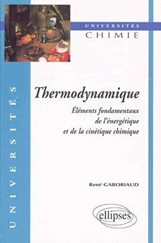 9782729898113: Thermodynamique: éléments fondamentaux de l'énergétique et de la cinétique chimique