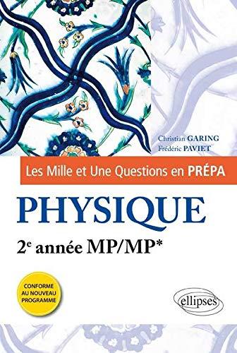 Les 1001 Questions en Prépa Physique 2e Année MP/MP* Programme 2014: Christian ...