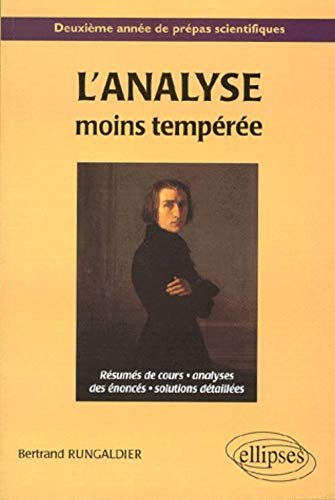 9782729898502: L'analyse moins temperee resumes de cours analyse des enonces solutions detaillees (French Edition)