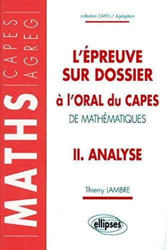 9782729898625: L'EPREUVE SUR DOSSIER A L'ORAL DU CAPES DE MATHEMATIQUES. Tome 2, Analyse